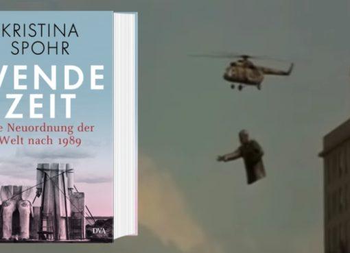 Kristina Spohr: »Wendezeit« - Die Neuordnung der Welt nach 1989